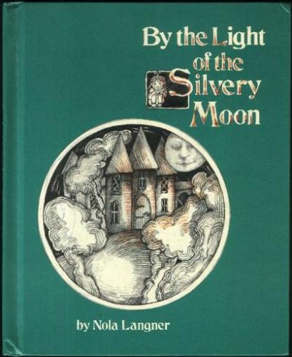 9780688016616: By the Light of the Silvery Moon
