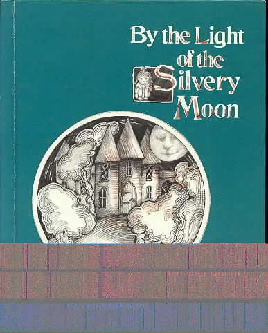 9780688016630: By the Light of the Silvery Moon