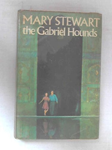 The Gabriel Hounds: Mary Stewart