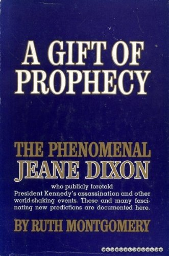 A Gift of Prophecy: The Phenomenal Jeane Dixon Montgomery, Ruth