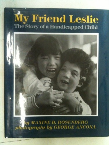 9780688016906: My Friend Leslie: The Story of a Handicapped Child