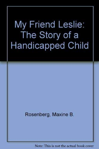 9780688016913: My Friend Leslie: The Story of a Handicapped Child