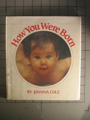 9780688017101: How you were born