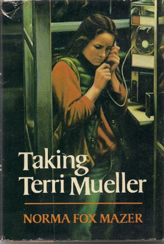 Taking Terri Mueller: Mazer, Norma Fox