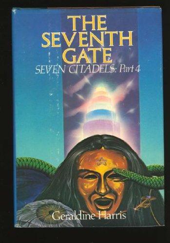 9780688017590: The Seventh Gate: Seven Citadels, Part IV