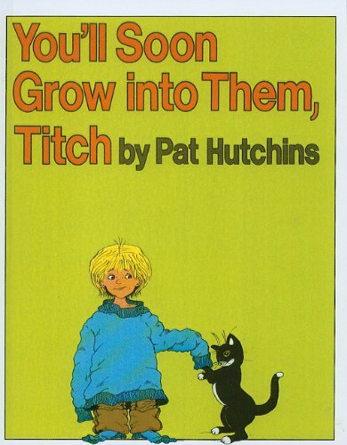 9780688017705: You'll Soon Grow into Them, Titch