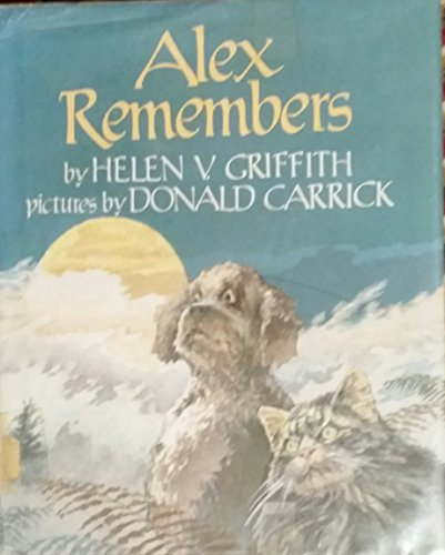 Alex Remembers: Griffith, Helen V.