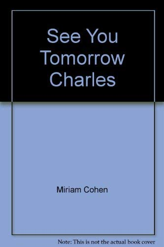9780688018047: See you tomorrow, Charles
