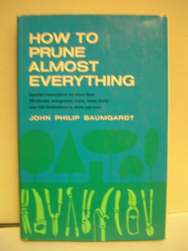 How to Prune Almost Everything: John Philip Baumgardt