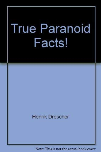 True paranoid facts! (9780688018542) by Henrik Drescher