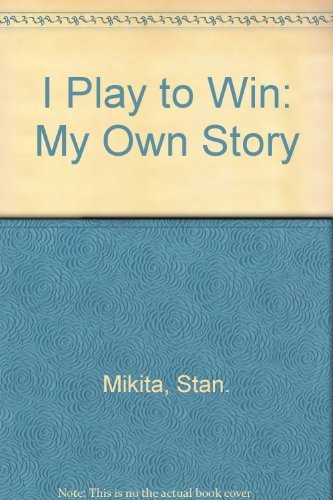 9780688018580: I Play to Win: My Own Story