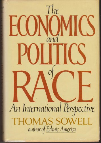 9780688018917: The economics and politics of race: An international perspective