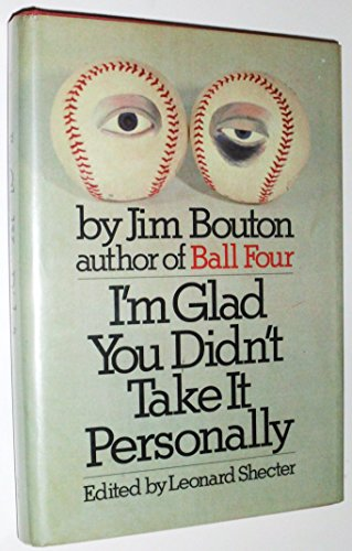I'm Glad You Didn't Take It Personally.: Jim Bouton