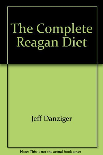 9780688019082: The complete Reagan diet