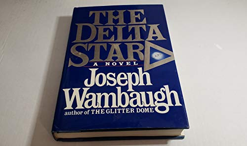 The Delta Star.: WAMBAUGH, Joseph.