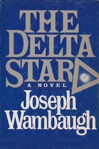 The Delta Star: Wambaugh, Joseph