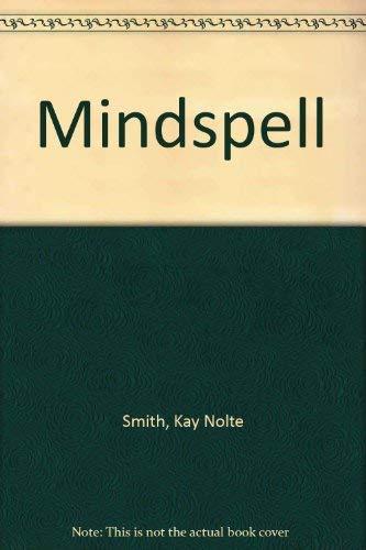 Mindspell: Kay Nolte Smith