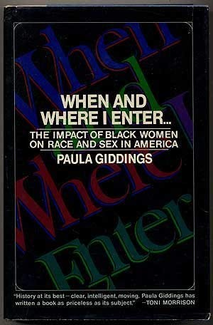When and Where I Enter: The Impact of Black Women on Race and Sex in America (Signed): Giddings, ...