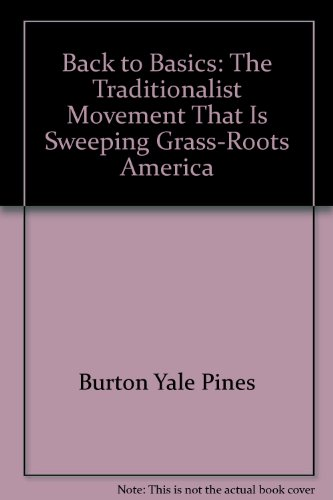 9780688019785: Back to Basics: The Traditionalist Movement That Is Sweeping Grass-Roots America