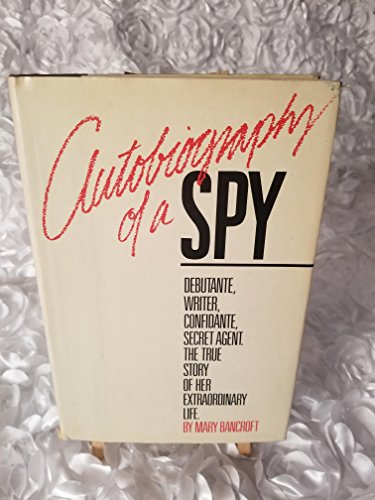 9780688020194: Autobiography of a spy / by Mary Bancroft