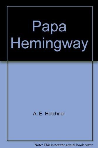 9780688020415: Papa Hemingway: The ecstasy and sorrow