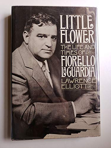 Little Flower: The Life and Times of: Lawrence Elliott