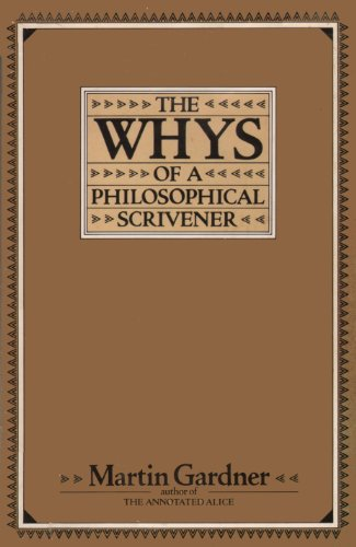 The Whys of a Philosophical Scrivener: Gardner, Martin