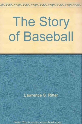 9780688020668: The story of baseball