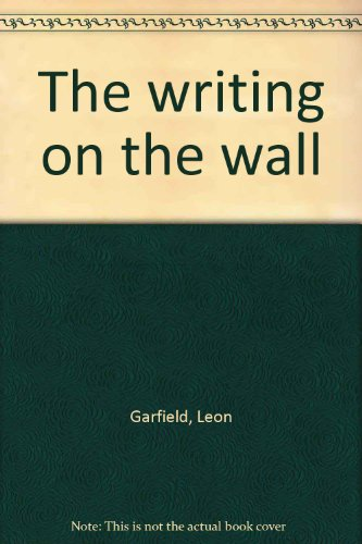 The writing on the wall (068802114X) by Garfield, Leon