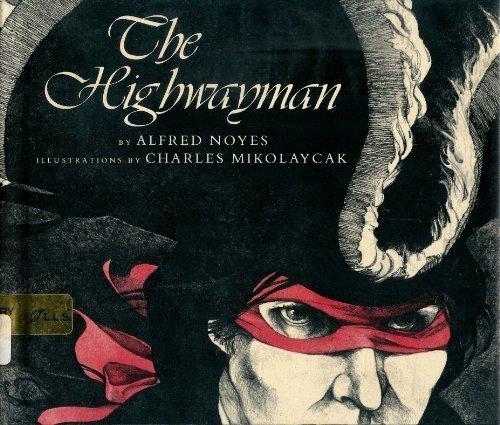 The Highwayman: Alfred Noyes; Illustrator-Charles
