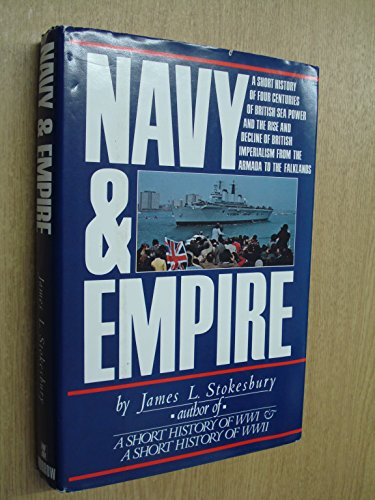 9780688021344: Navy and Empire : A Short History of Four Centuries of British Sea Power
