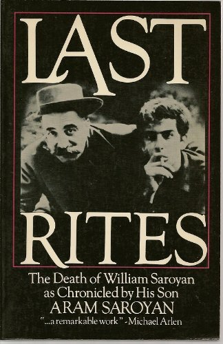9780688021467: Last Rites: The Death of William Saroyan
