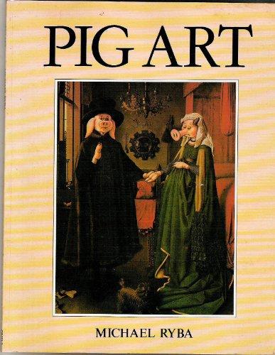 9780688021481: Pig Art
