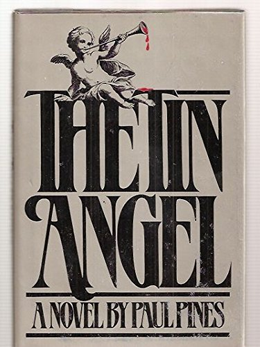 The Tin Angel (Signed): Pines, Paul