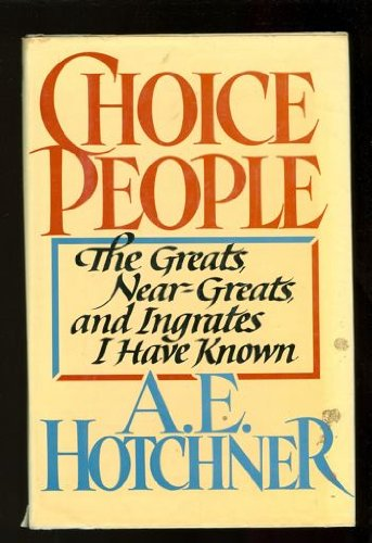 9780688022150: Choice People: The Greats, Near Greats and Ingrates I Have Known