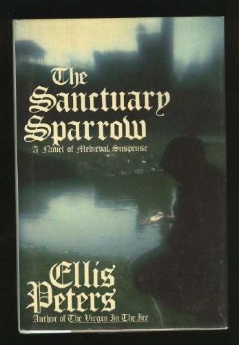 9780688022525: Sanctuary Sparrow: The Seventh Chronicle of Brother Cadfael