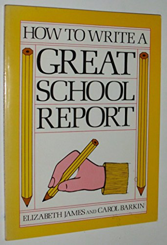9780688022785: How to Write a Great School Report