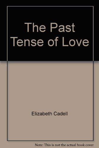 9780688022792: The Past Tense of Love