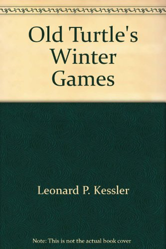 Old Turtle's Winter Games (Greenwillow Read-Alone Bks.) (068802310X) by Leonard Kessler