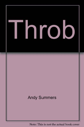 9780688023379: Throb by Andy Summers