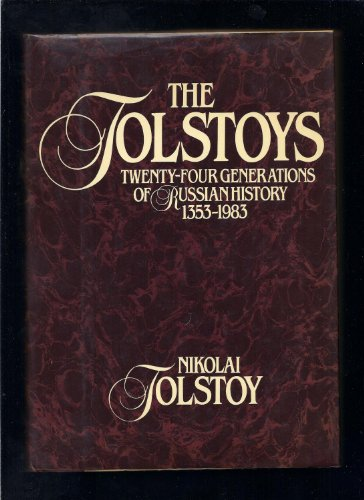 9780688023416: The Tolstoys: Twenty Four Generations of Russian History 1353-1983