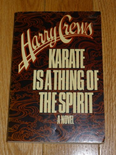 Karate is a Thing of the Spirit: Crews, Harry *SIGNED*