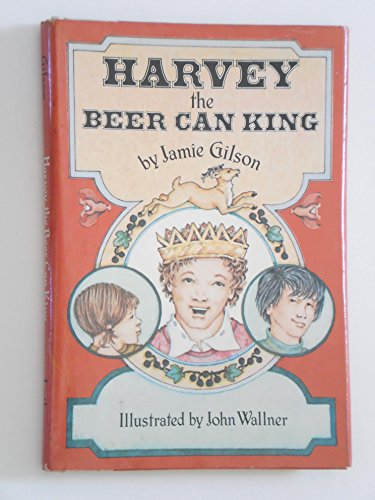9780688023829: Harvey, the Beer Can King