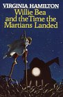 9780688023904: Willie Bea and the Time the Martians Landed