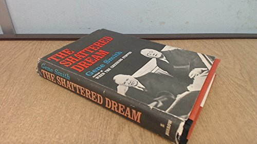 9780688024604: THE SHATTERED DREAM: HERBERT HOOVER AND THE GREAT DEPRESSION.