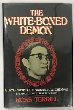 9780688024611: The White-Boned Demon: A Biography of Madame Mao Zedong