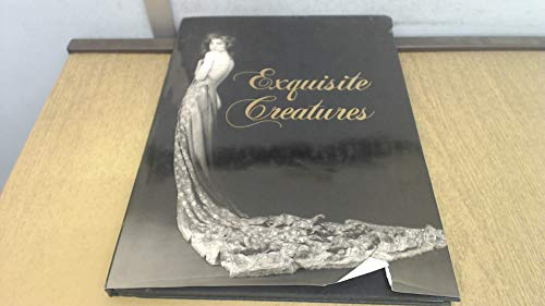 Exquisite Creatures. Photographs By Gilles Larrain, Robert Mapplethorpe, Deborah Turbeville, Roy ...