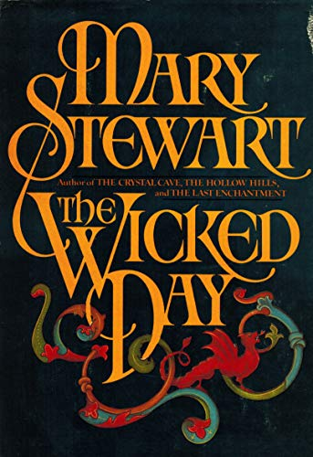 The Wicked Day (0688025072) by Mary Stewart