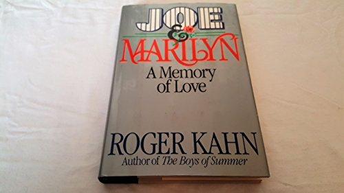 Joe & Marilyn: Kahn, Roger