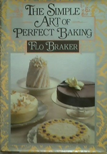 9780688025267: The Simple Art of Perfect Baking